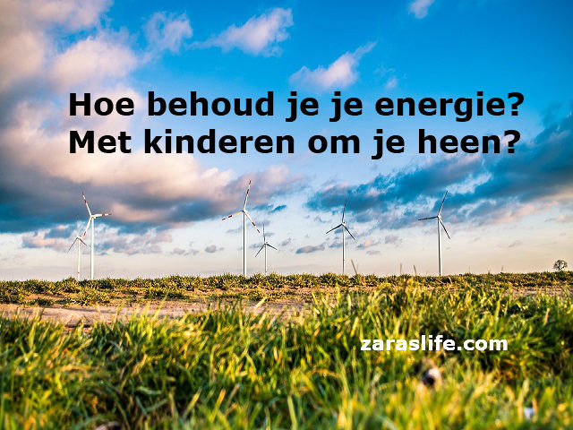 Hoe behoud je je energie? Met kinderen om je heen?