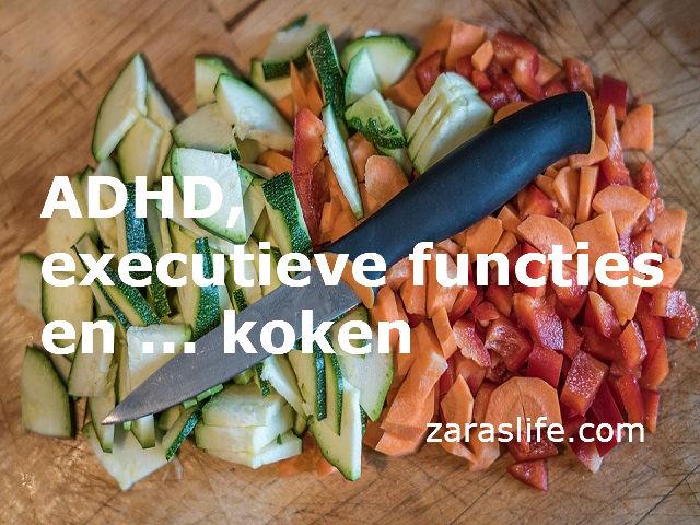 ADHD, executieve functies en ... koken