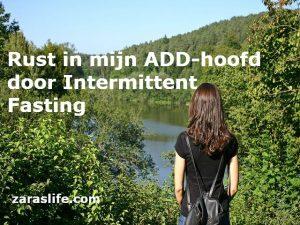 Rust in mijn ADD-hoofd door Intermittent Fasting