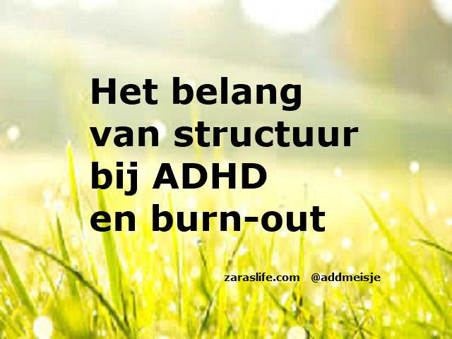 et belang van structuur burn-out en ADHD