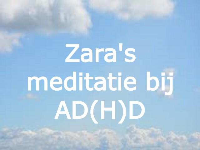 Zara's gratis meditatie bij AD(H)D
